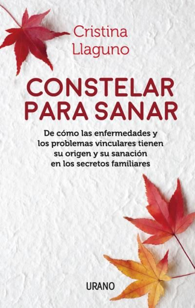 """""""Constelar para sanar"""", de Cristina Llaguno, Ediciones Urano, novedad octubre 2017. Patricia Iacovone Agente."""