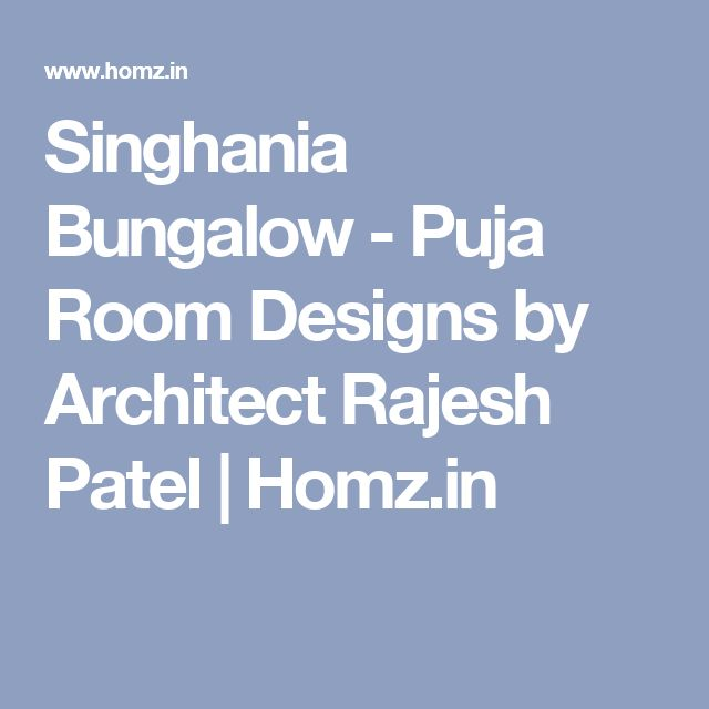 Singhania Bungalow - Puja Room Designs by Architect Rajesh Patel | Homz.in