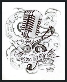 New School Microphone Tattoo Designs Music is my life tattoo