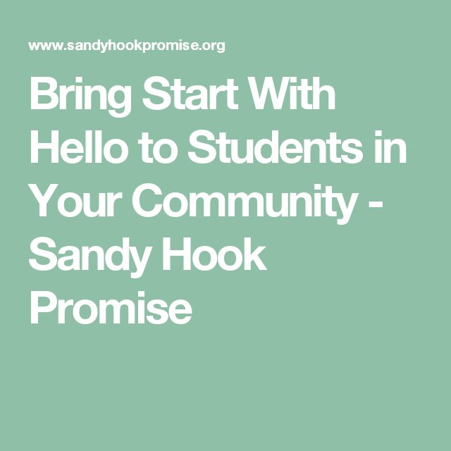 Bring Start With Hello to Students in Your Community - Sandy Hook Promise