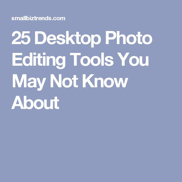 25 Desktop Photo Editing Tools You May Not Know About