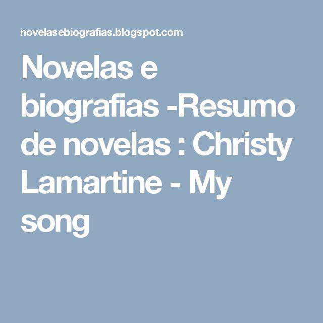 Novelas e biografias -Resumo de novelas : Christy Lamartine - My song