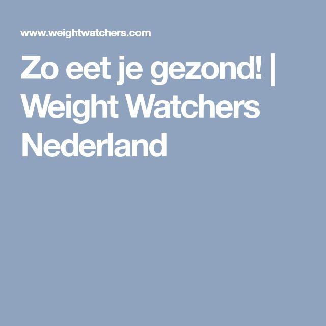 Zo eet je gezond! | Weight Watchers Nederland