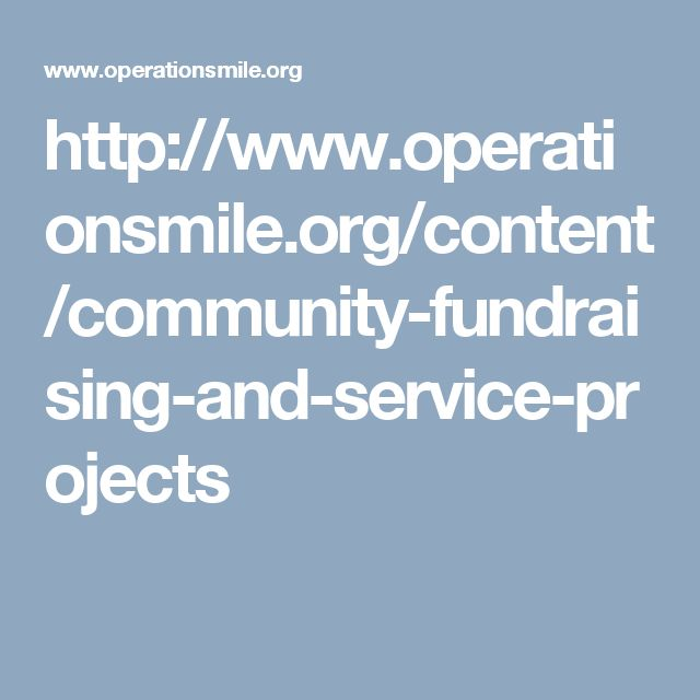 http://www.operationsmile.org/content/community-fundraising-and-service-projects