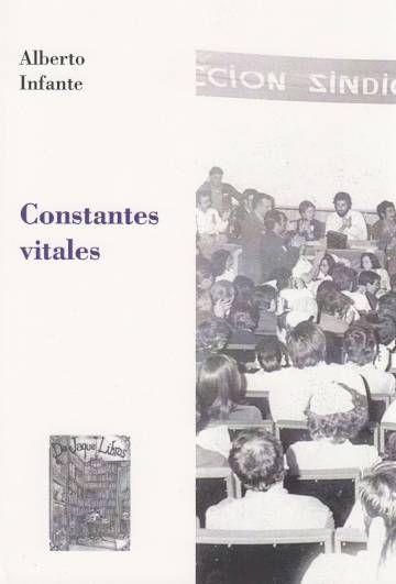 Constantes vitales. Alberto Infante