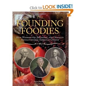 A look at our Founding Fathers and their food habits.: Worth Reading, Dave Dewitt, Nooks Book, Book Worth, Franklin Revolutions, Book Ebook, Originals Foodies Beyond, American Cuisine, Revolutions American