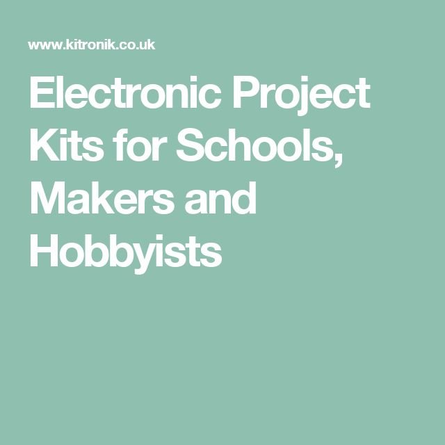 Electronic Project Kits for Schools, Makers and Hobbyists