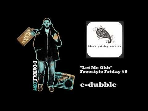 e-dubble - Let Me Oh (Freestyle Friday #9) - http://music.ritmovi.com/e-dubble-let-me-oh-freestyle-friday-9/
