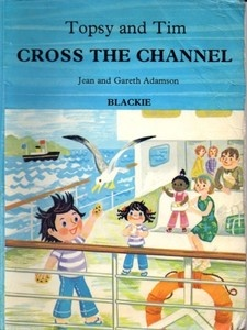 TOPSY AND TIM CROSS THE CHANNEL JEAN AND GARETH ADAMSON