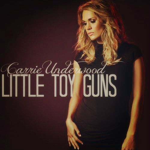 """"""" Carrie Underwood > """"Little Toy Guns"""" > Fan Made Album Cover """""""