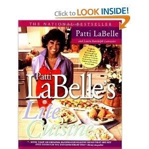 Patti Labelle's Lite Cuisine-- this cookbook is so good....