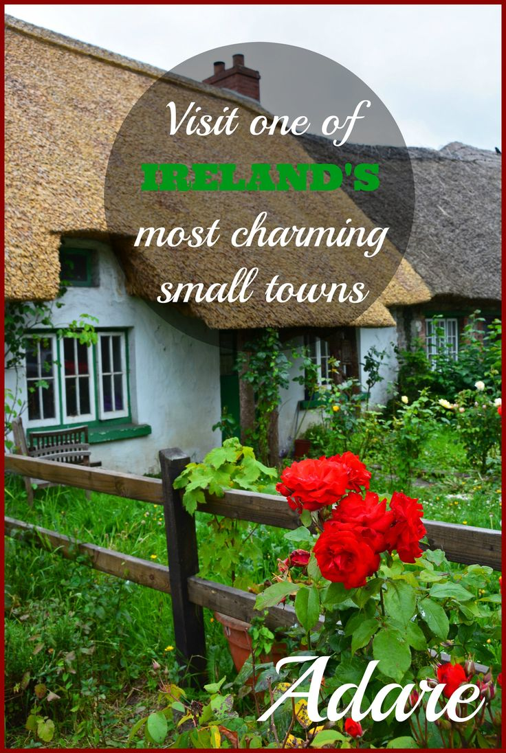 Looking for small town charm in Ireland? Visit the adorable town of Adare in County Limerick.