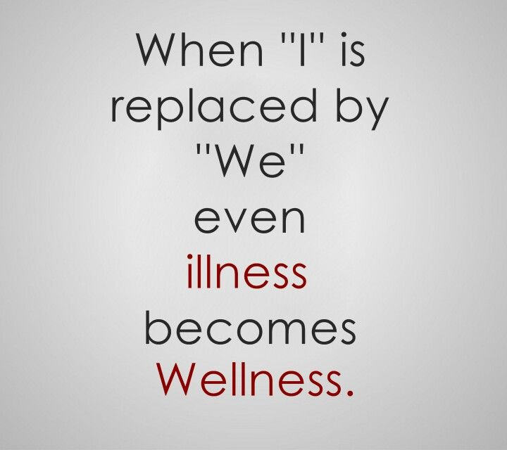 """When """"I"""" is replaced by """"WE"""" even ILLNESS becomes WELLNESS. #familynursing, #familyhealth, #familyhealing: Favorit Quotes, Quotes Positive Life, Inspiration, Depression Quotes, Motivation, I'M, Illness Narratives, Instagram Inspirasjon, Lyme Life"""