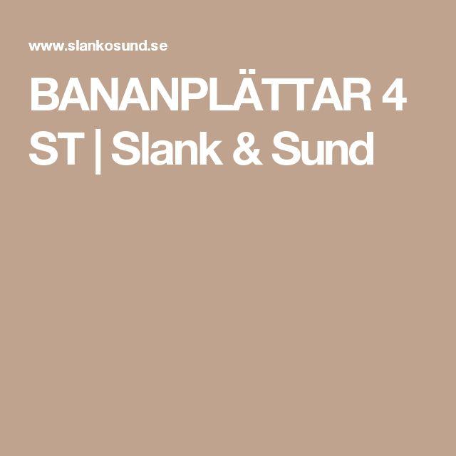 BANANPLÄTTAR 4 ST | Slank & Sund