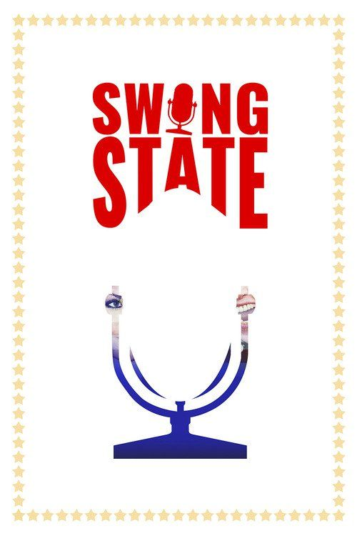 Swing State 2016 full Movie HD Free Download DVDrip