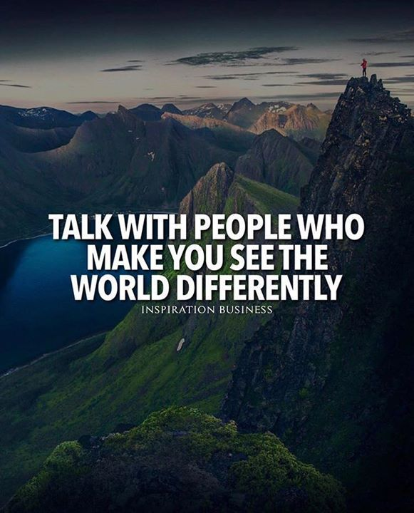Positive Quotes :    QUOTATION – Image :    Quotes Of the day  – Description  Talk with people who make you see the world differently..  Sharing is Power  – Don't forget to share this quote !    https://hallofquotes.com/2018/04/05/positive-quotes-talk-with-people-who-make-you-see-the-world-differently/