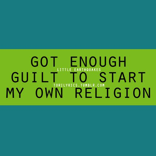 got enough guilt to start my own religion