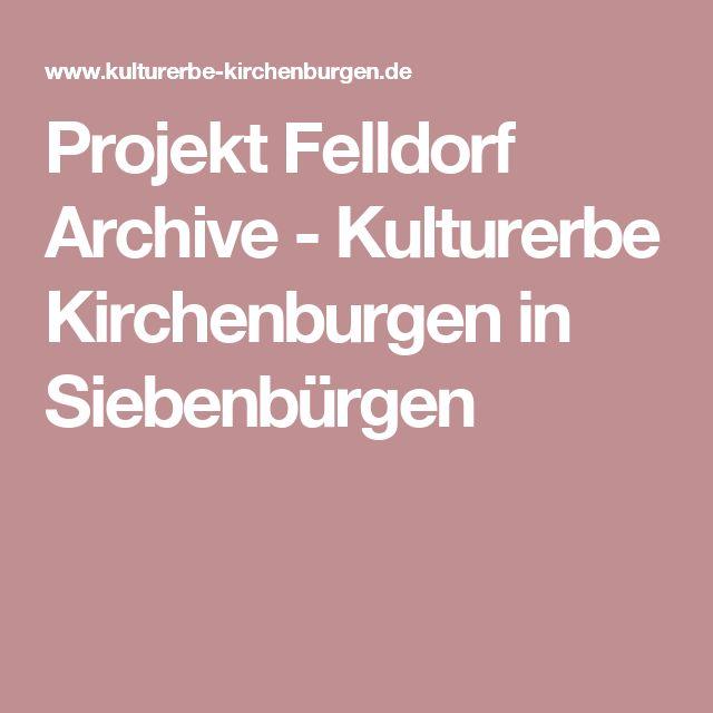 Projekt Felldorf Archive - Kulturerbe Kirchenburgen in Siebenbürgen