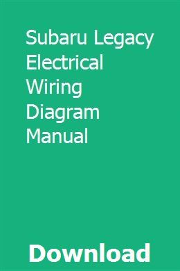 Subaru Legacy Electrical Wiring Diagram Manual Electrical Wiring