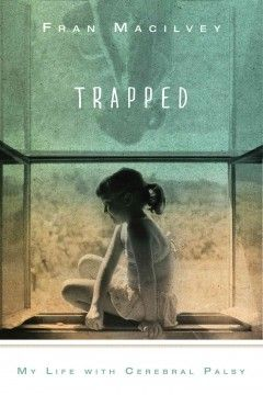 Trapped: My life with Cerebral Palsy by Fran Macilvey