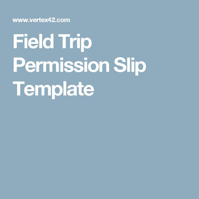 Field Trip Permission Slip Template