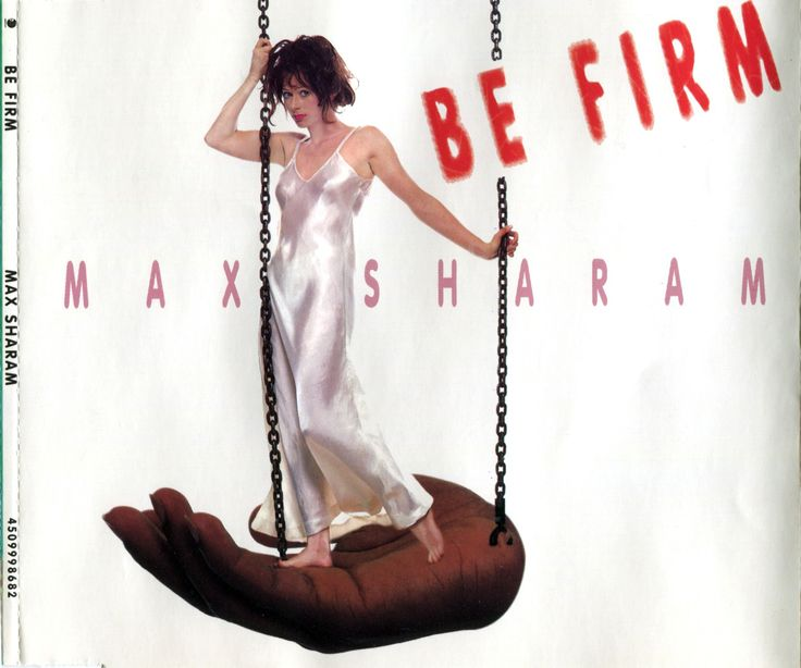 """BE FIRM. Max Sharam. CD Single Cover.  """"Forever floating over rooftops, i don`t ever look down"""""""
