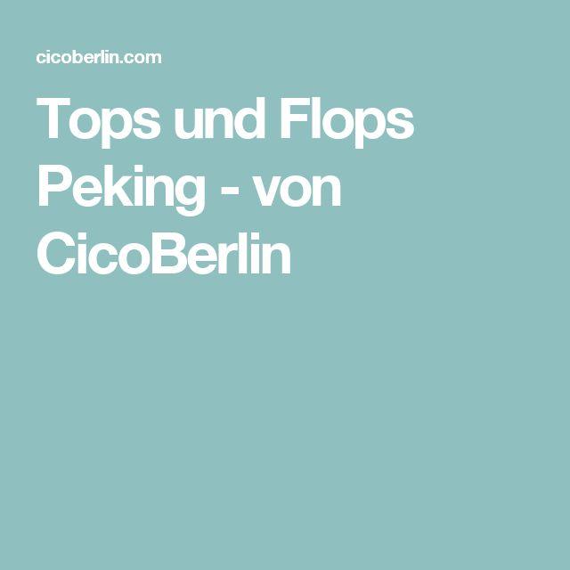 Tops und Flops Peking - von CicoBerlin