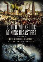 South Yorkshire Mining Disasters - The Nineteenth Century