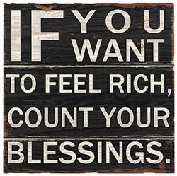 Count your blessings instead of focusing on the things you can't have
