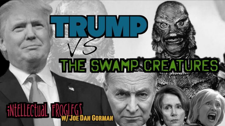 NEW SHOW! Trump vs The Swamp Creatures https://intellectualfroglegs.com/swamp-creatures/