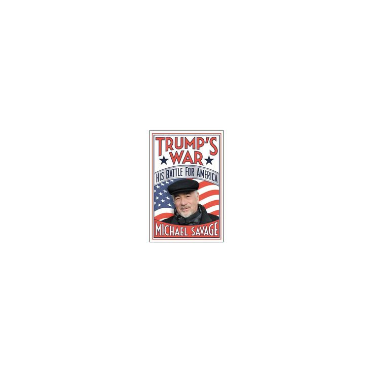 Trump's War : His Battle for America (Unabridged) (CD/Spoken Word) (Michael Savage)