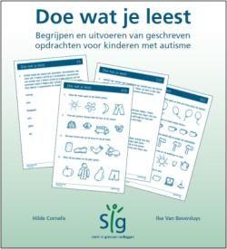 Doe wat je leest : Begrijpen en uitvoeren van geschreven opdrachten voor kinderen met autisme - Hilde Cornelis, Ilse Van Beversluys - #Autisme #Kinderen - plaatsnr. 612.6 therapiemat /159
