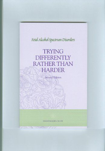 Trying Differently Rather Than Harder: Fetal Alcohol Spectrum Disorders