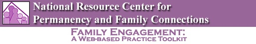 Family Engagement: A Web-based Practice Toolkit | Family engagement incorporates a series of dynamic intentional interventions that work together in an integrated way to actively involve families in promoting safety, permanency and well being for children served by the child welfare system...
