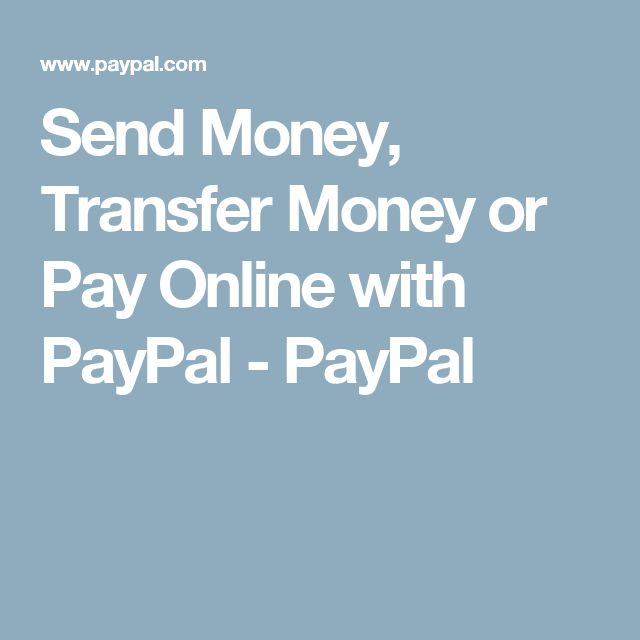 Send Money, Transfer Money or Pay Online with PayPal - PayPal