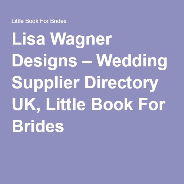 Lisa Wagner Designs – Wedding Supplier Directory UK, Little Book For Brides