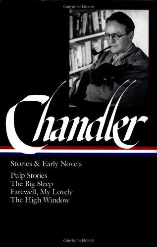 Raymond Chandler: Stories and Early Novels: Pulp Stories / The Big Sleep / Farewell, My Lovely / The High Window (Library of America) by Raymond Chandler, http://www.amazon.com/dp/1883011078/ref=cm_sw_r_pi_dp_jdQ7rb0R0Y75Q