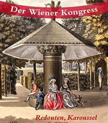 Der Wiener Kongress: Redouten Karoussel Und Köllnerwasser PDF