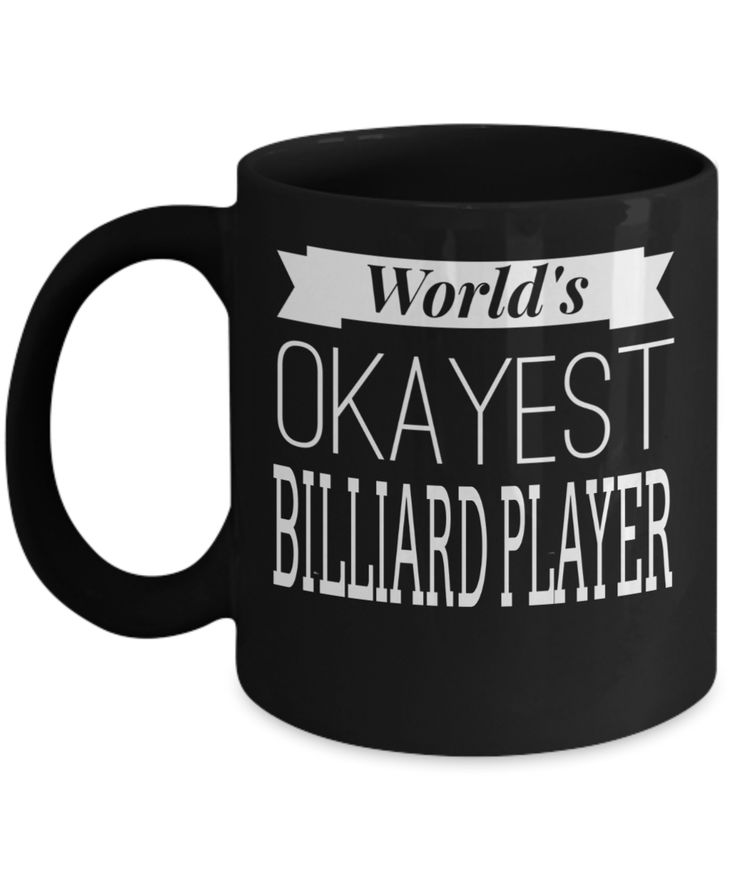 Worlds Okayest Billiard Player – Billiards Novelty Gifts – Best Billiards Player Gifts 2019 – Thanks Coach Gift For Players – 11 Ounce Black Mug  Checkout More At Yesecart.com