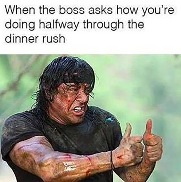 21 Memes Show You How Damn Hard Working At A Restaurant Is.