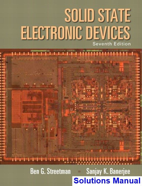 Solid state electronic devices 7th edition streetman solutions solid state electronic devices 7th edition streetman solutions manual test bank solutions manual exam bank quiz bank answer key for textbook download fandeluxe Images