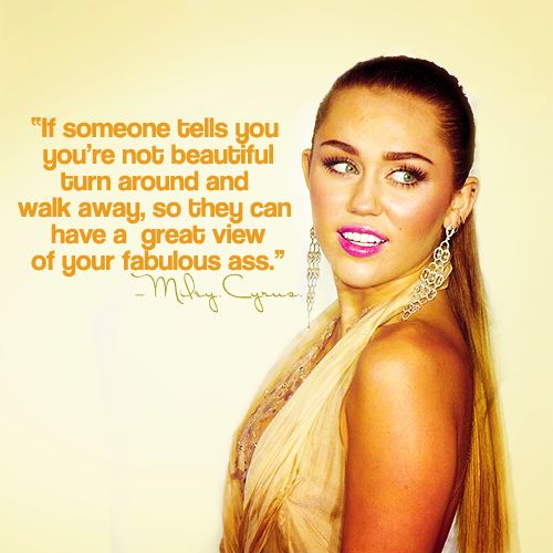 Beauty in strengthWords Of Wisdom, Miley Cyrus, Go Girls, Inspiration, Fans, Funny Quotes, Well Said, Funny Girls, Fabulous Ass