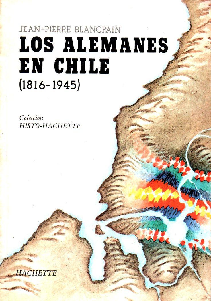 Los  Alemanes en Chile (1816-1945). Jean-Pierre Blancpain