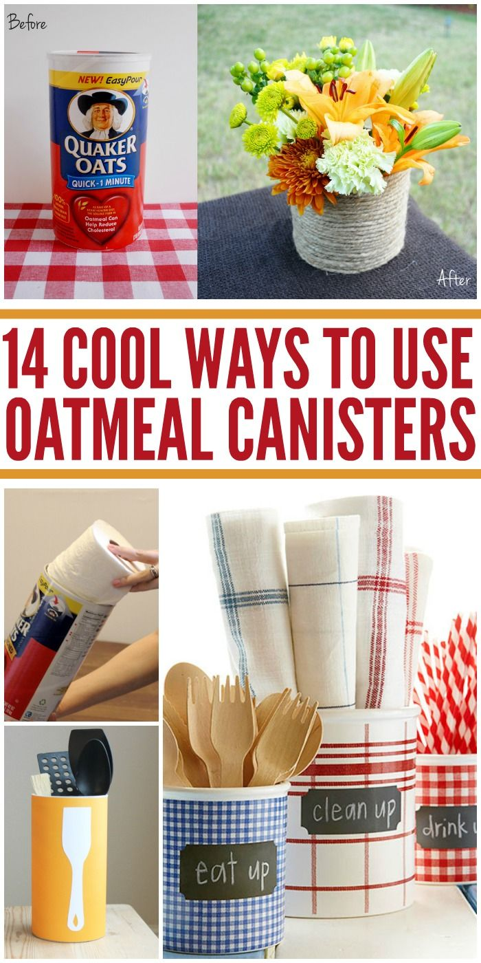 Smart ways to upcycle empty oatmeal cannisters. These are some really cute ideas!