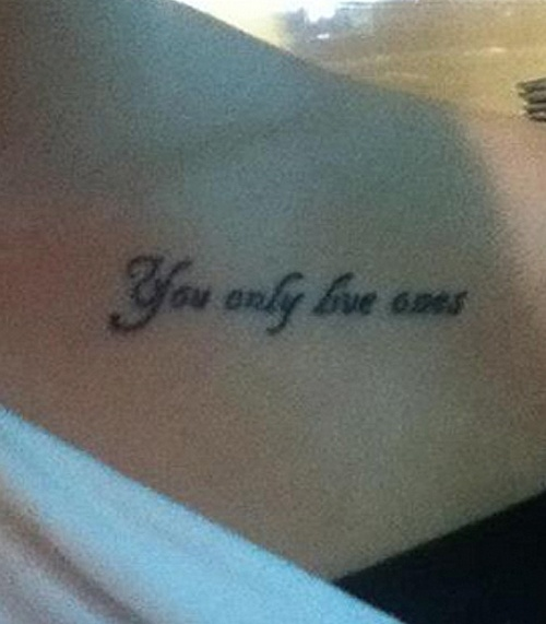 You only live ones! The only time ever that the acronym YOLO would have been less embarrassing than anything.