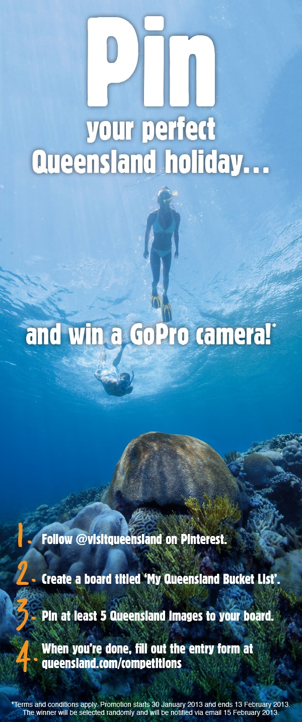 Pin to win a GoPro camera! Just create a 'My Queensland Bucket List' board with at least 5 Queensland photos, then complete the entry form to go into the draw! Enter here: http://queensland.com/competitions