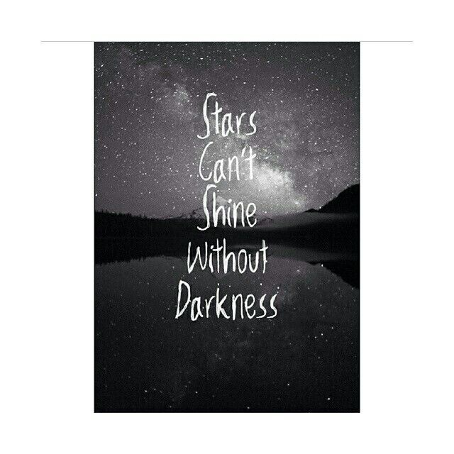 #Stars#Can't#Shine#Whithout#Darkness.⭐