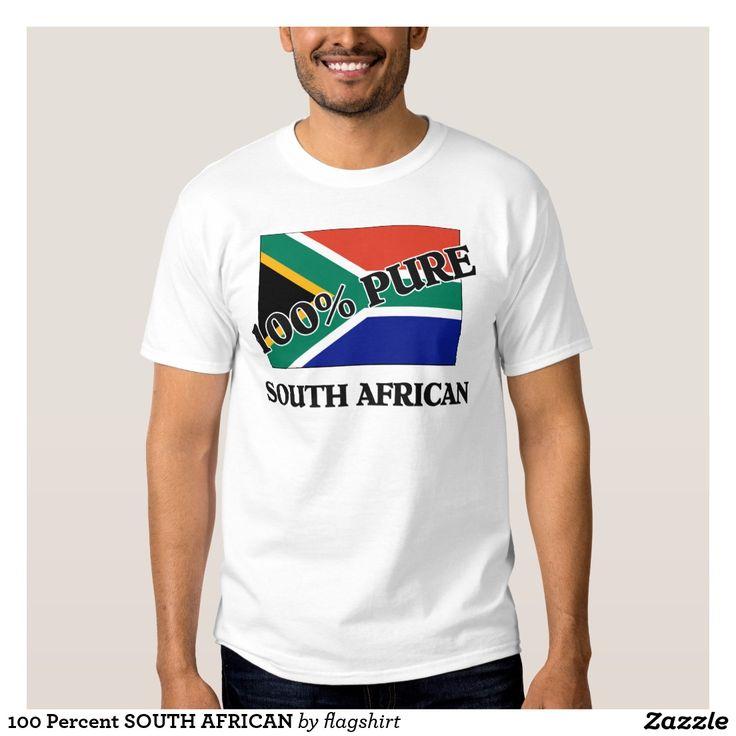 100 Percent SOUTH AFRICAN T Shirt