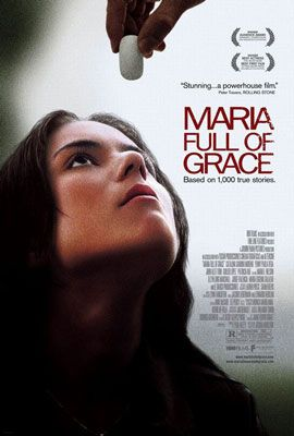 Maria Full of Grace: Really shows you the personal experiences and insides of drug trafficking