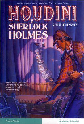 820-3 STA - El escritor y mago profesional Daniel Stashower, reúne a Houdini y Sherlock Holmes  en una gran aventura. Recordemos que Conan Doyle y el mago Houdini, el auténtico, fueron amigos, aunque con ciertos altibajos.